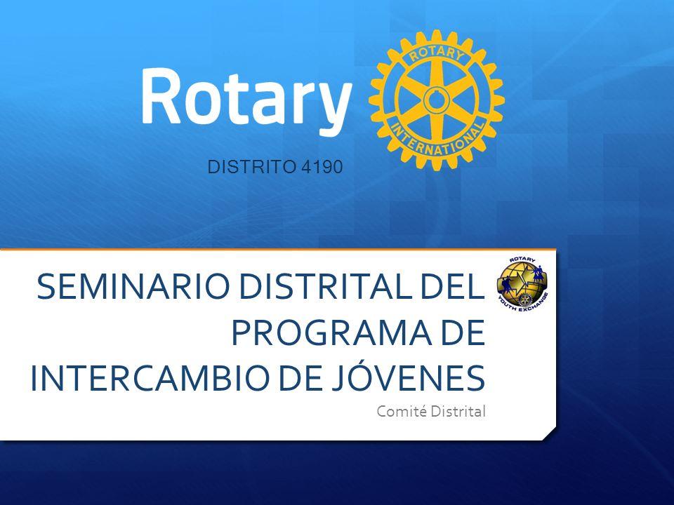 SEMINARIO DISTRITAL DEL PROGRAMA DE INTERCAMBIO DE JÓVENES Comité Distrital DISTRITO 4190