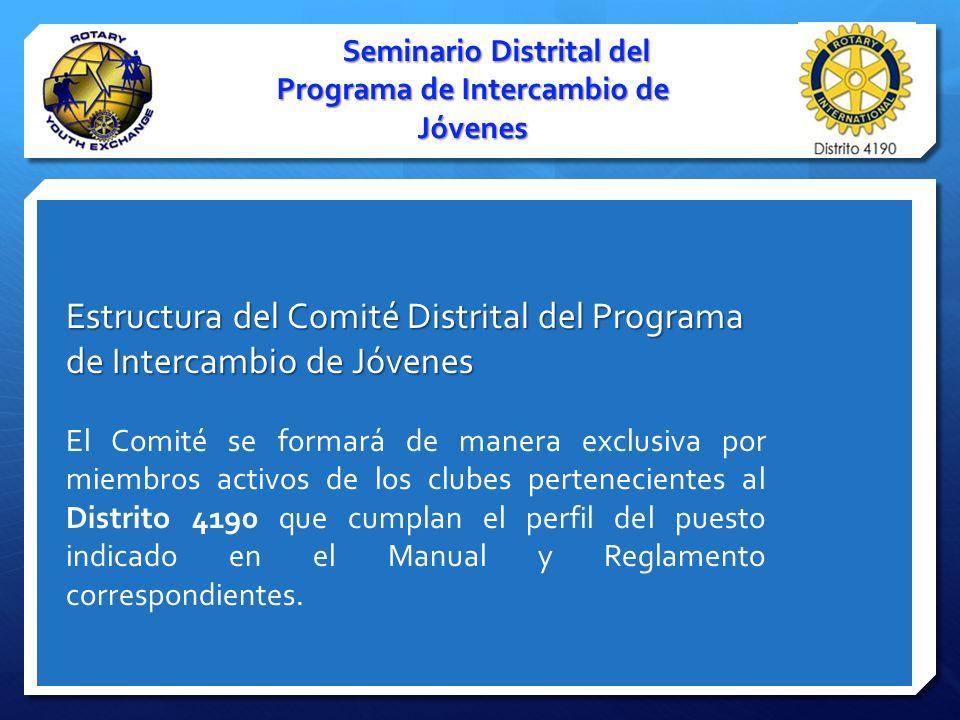 Seminario Distrital del Programa de Intercambio de Jóvenes Estructura del Comité Distrital del Programa de Intercambio de Jóvenes El Comité se formará