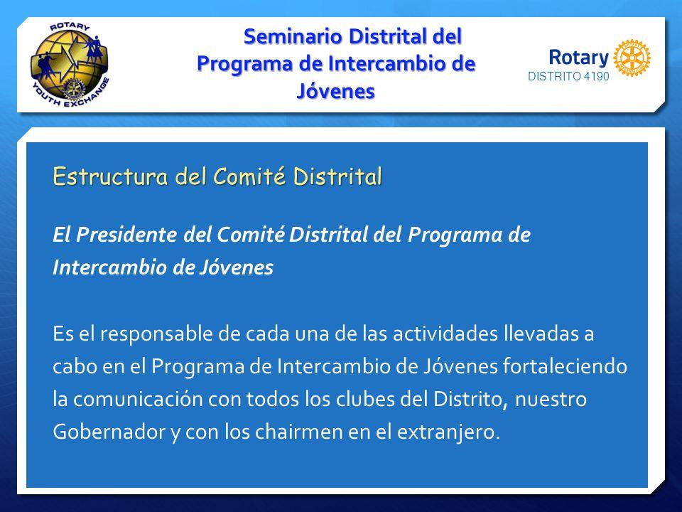Seminario Distrital del Programa de Intercambio de Jóvenes Estructura del Comité Distrital El Presidente del Comité Distrital del Programa de Intercam