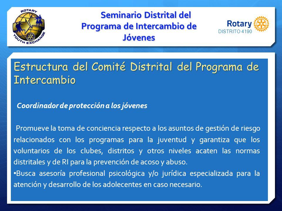 Seminario Distrital del Programa de Intercambio de Jóvenes Estructura del Comité Distrital del Programa de Intercambio Coordinador de protección a los