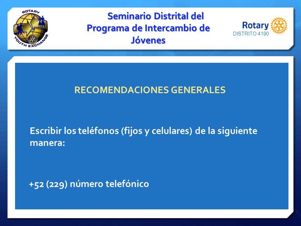 RECOMENDACIONES GENERALES Escribir los teléfonos (fijos y celulares) de la siguiente manera: +52 (229) número telefónico Seminario Distrital del Progr