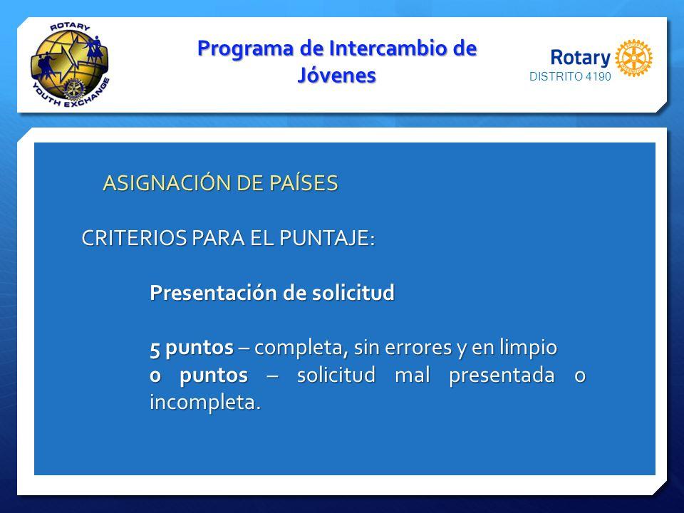 Programa de Intercambio de Jóvenes ASIGNACIÓN DE PAÍSES ASIGNACIÓN DE PAÍSES CRITERIOS PARA EL PUNTAJE: Presentación de solicitud 5 puntos – completa,