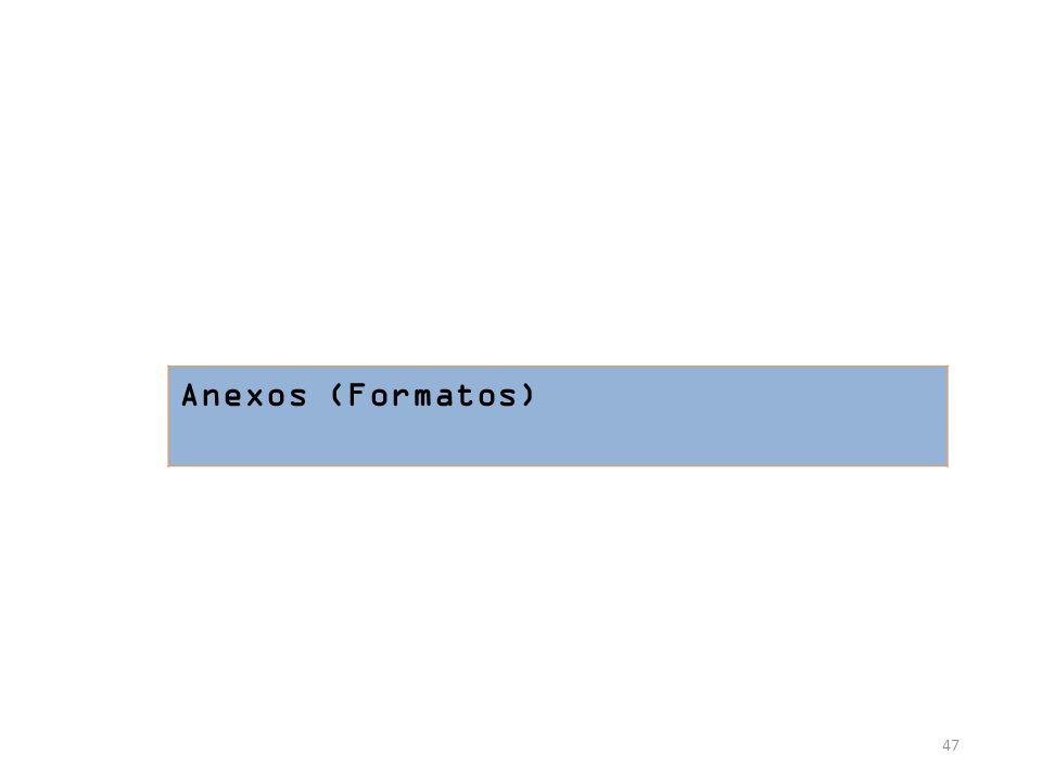 47 Anexos (Formatos)