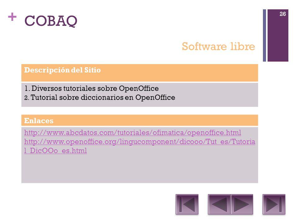 + COBAQ Descripción del Sitio 1.Diversos tutoriales sobre OpenOffice 2.