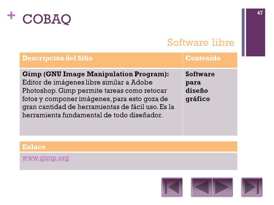 + COBAQ Descripción del SitioContenido Gimp (GNU Image Manipulation Program): Editor de imágenes libre similar a Adobe Photoshop.