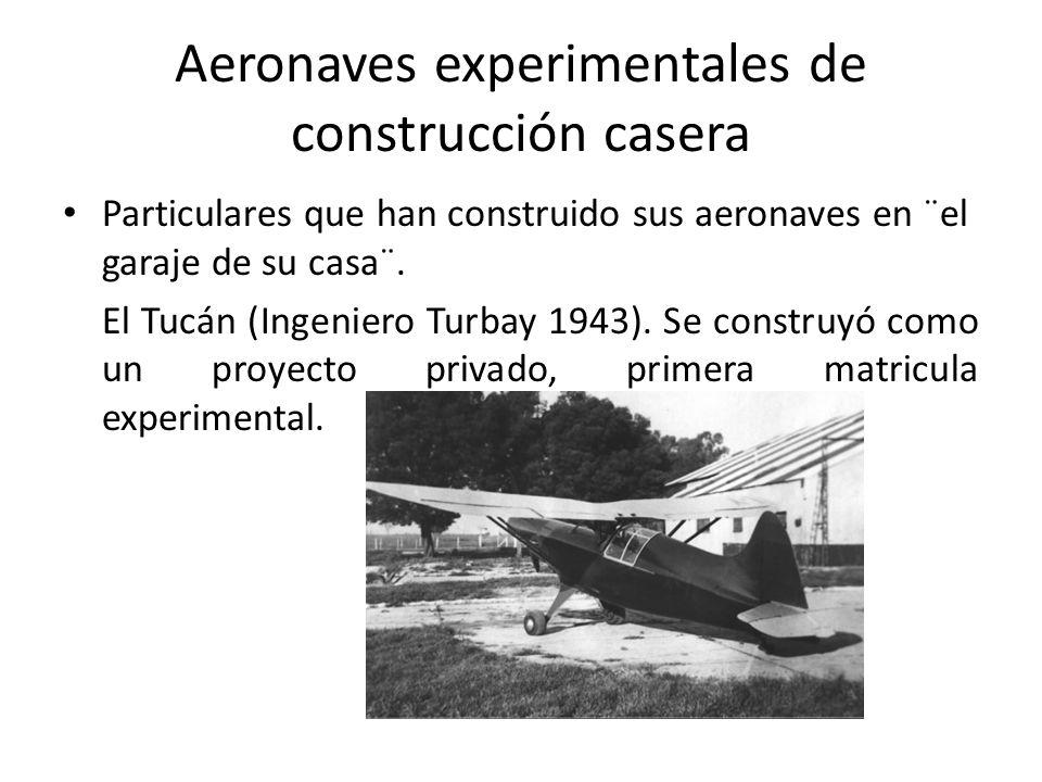 Aeronaves experimentales de construcción casera Particulares que han construido sus aeronaves en ¨el garaje de su casa¨. El Tucán (Ingeniero Turbay 19