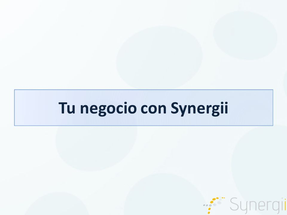 Tu negocio con Synergii