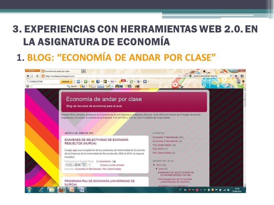 3. EXPERIENCIAS CON HERRAMIENTAS WEB 2.0. EN LA ASIGNATURA DE ECONOMÍA 1. BLOG: ECONOMÍA DE ANDAR POR CLASE