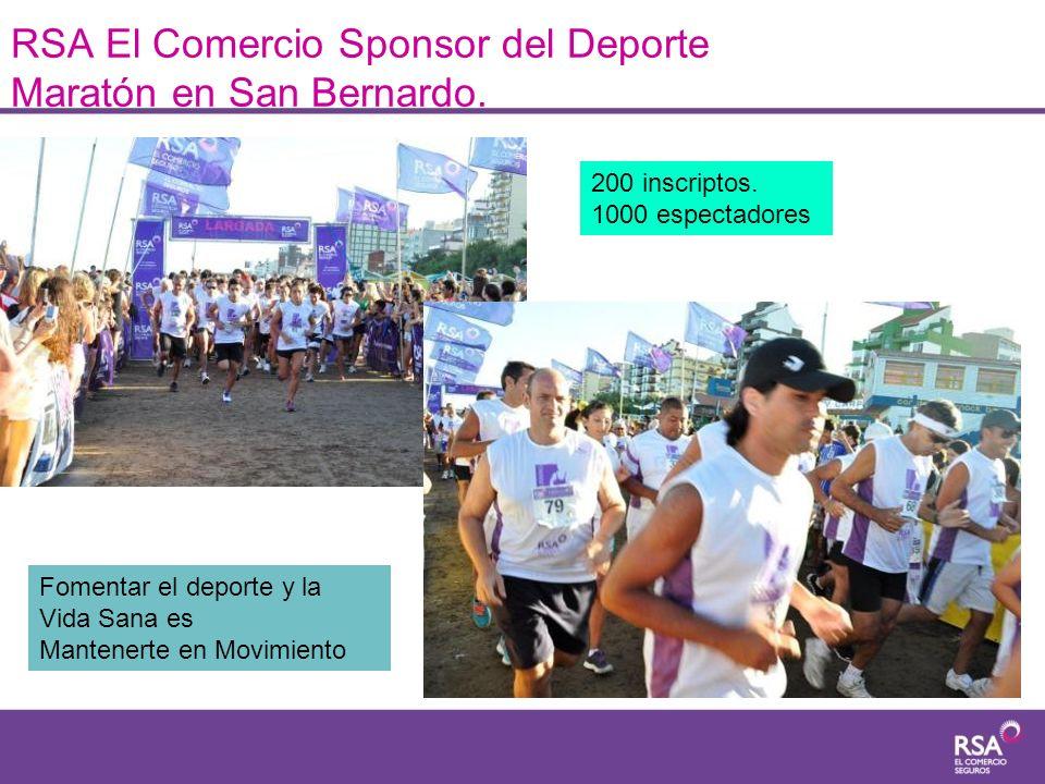 RSA El Comercio Sponsor del Deporte Maratón en San Bernardo. 200 inscriptos. 1000 espectadores Fomentar el deporte y la Vida Sana es Mantenerte en Mov
