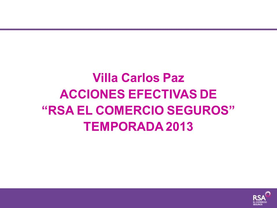 Villa Carlos Paz ACCIONES EFECTIVAS DE RSA EL COMERCIO SEGUROS TEMPORADA 2013