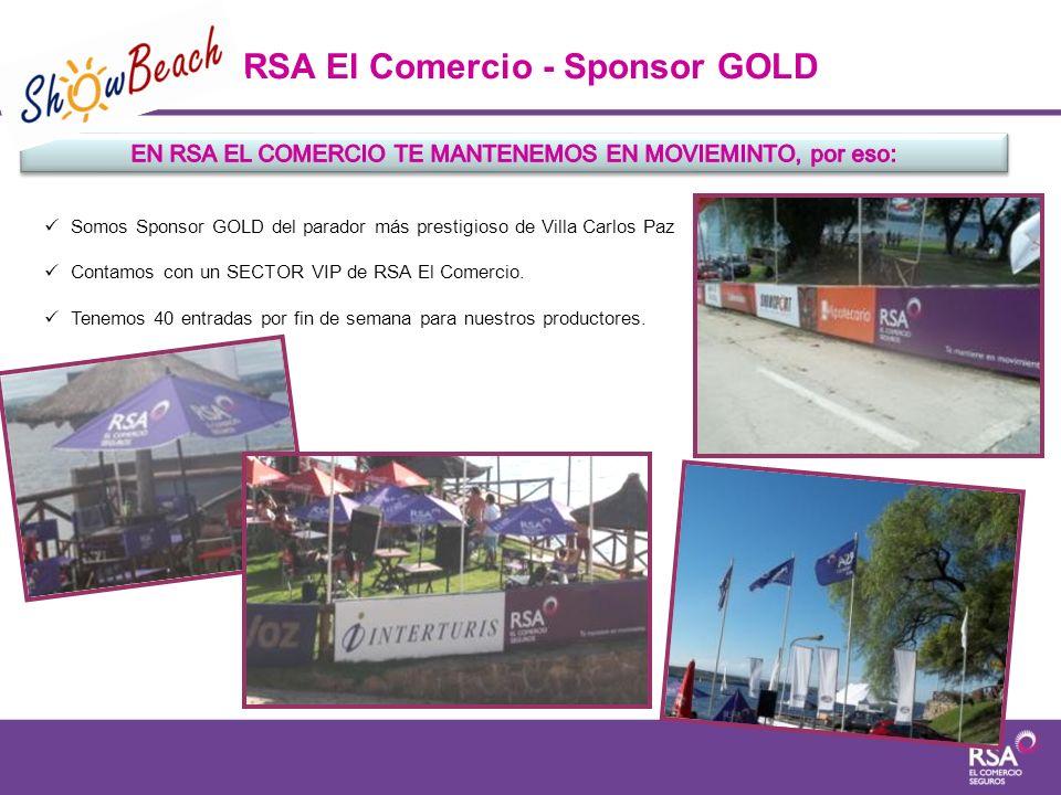 RSA El Comercio - Sponsor GOLD Somos Sponsor GOLD del parador más prestigioso de Villa Carlos Paz Contamos con un SECTOR VIP de RSA El Comercio. Tenem