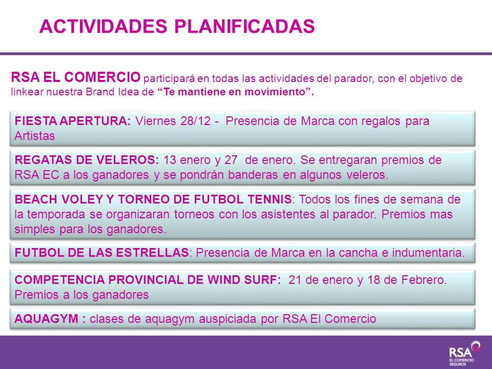 ACTIVIDADES PLANIFICADAS RSA EL COMERCIO participará en todas las actividades del parador, con el objetivo de linkear nuestra Brand Idea de Te mantien