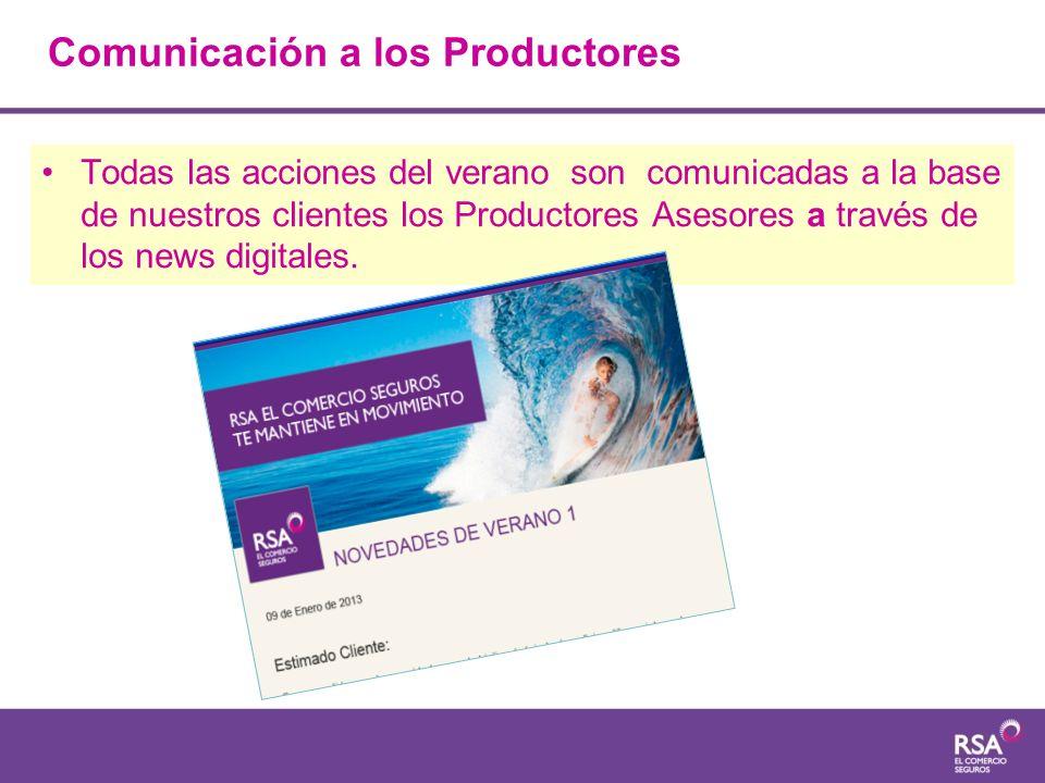 Todas las acciones del verano son comunicadas a la base de nuestros clientes los Productores Asesores a través de los news digitales. Comunicación a l