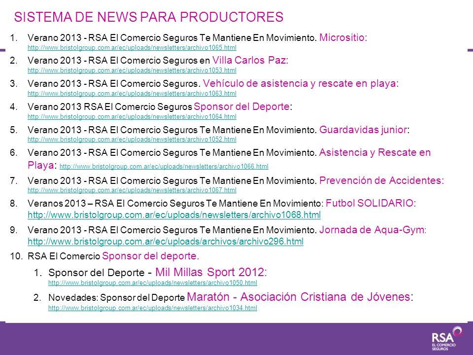 SISTEMA DE NEWS PARA PRODUCTORES 1.Verano 2013 - RSA El Comercio Seguros Te Mantiene En Movimiento. Micrositio: http://www.bristolgroup.com.ar/ec/uplo