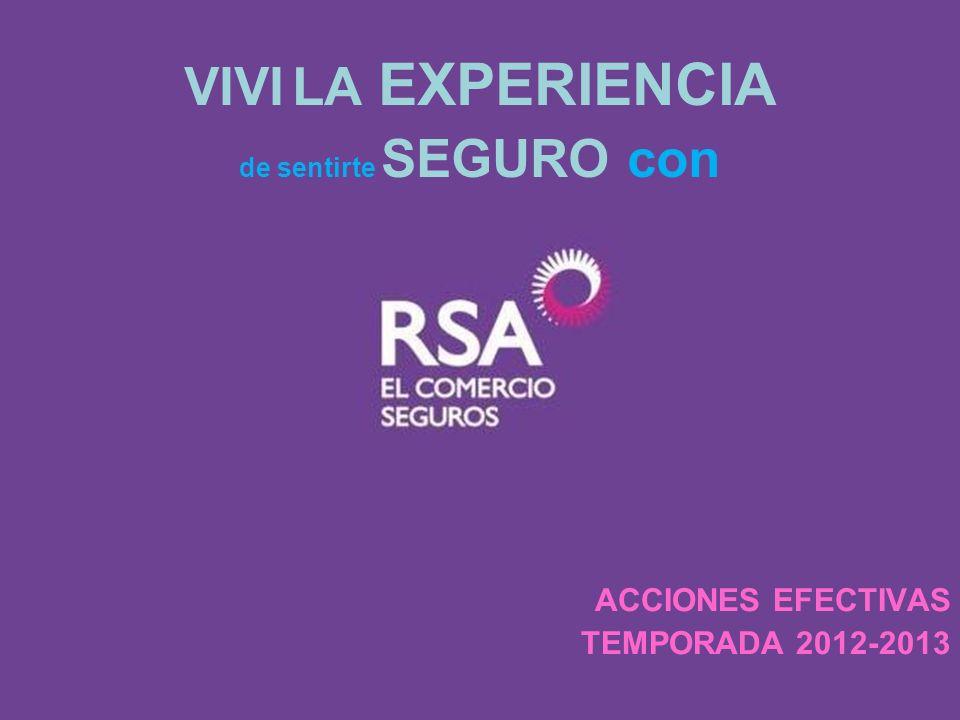 VIVI LA EXPERIENCIA de sentirte SEGURO con ACCIONES EFECTIVAS TEMPORADA 2012-2013