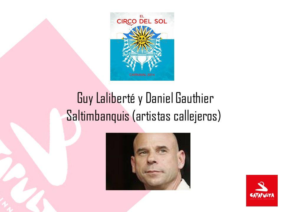 Guy Laliberté y Daniel Gauthier Saltimbanquis (artistas callejeros)