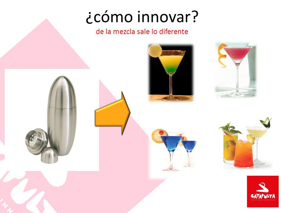 ¿cómo innovar? de la mezcla sale lo diferente