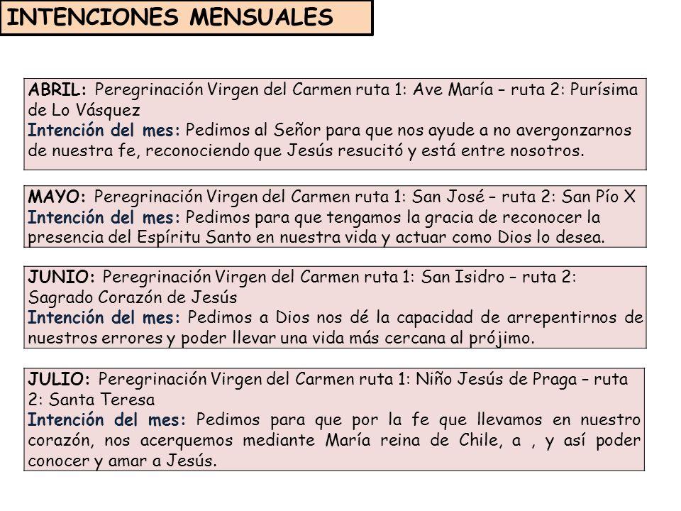 MAYO: Peregrinación Virgen del Carmen ruta 1: San José – ruta 2: San Pío X Intención del mes: Pedimos para que tengamos la gracia de reconocer la presencia del Espíritu Santo en nuestra vida y actuar como Dios lo desea.