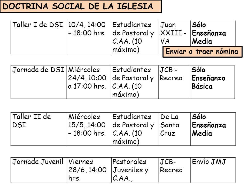 Taller I de DSI10/4, 14:00 – 18:00 hrs.Estudiantes de Pastoral y C.AA.