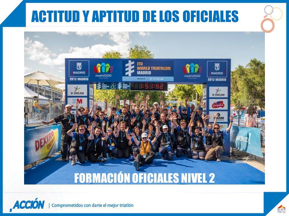 FORMACIÓN OFICIALES NIVEL 2 ACTITUD Y APTITUD DE LOS OFICIALES
