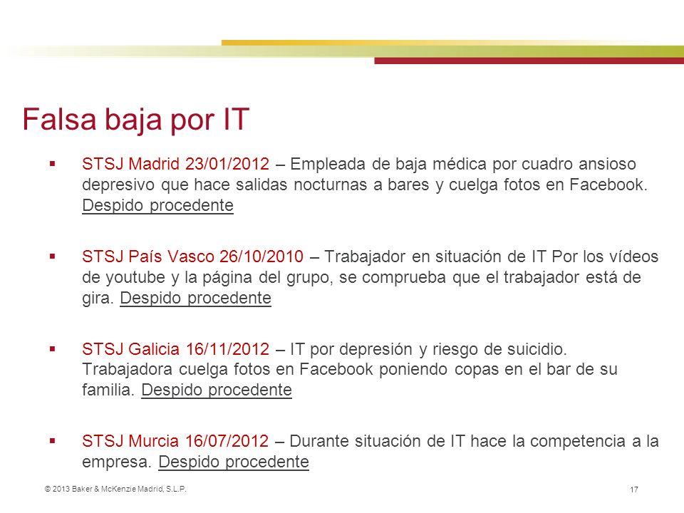 © 2013 Baker & McKenzie Madrid, S.L.P. 17 STSJ Madrid 23/01/2012 – Empleada de baja médica por cuadro ansioso depresivo que hace salidas nocturnas a b