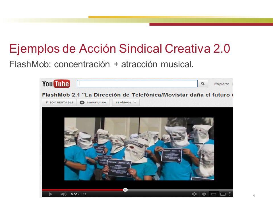 © 2013 Baker & McKenzie Madrid, S.L.P. 4 Ejemplos de Acción Sindical Creativa 2.0 FlashMob: concentración + atracción musical.
