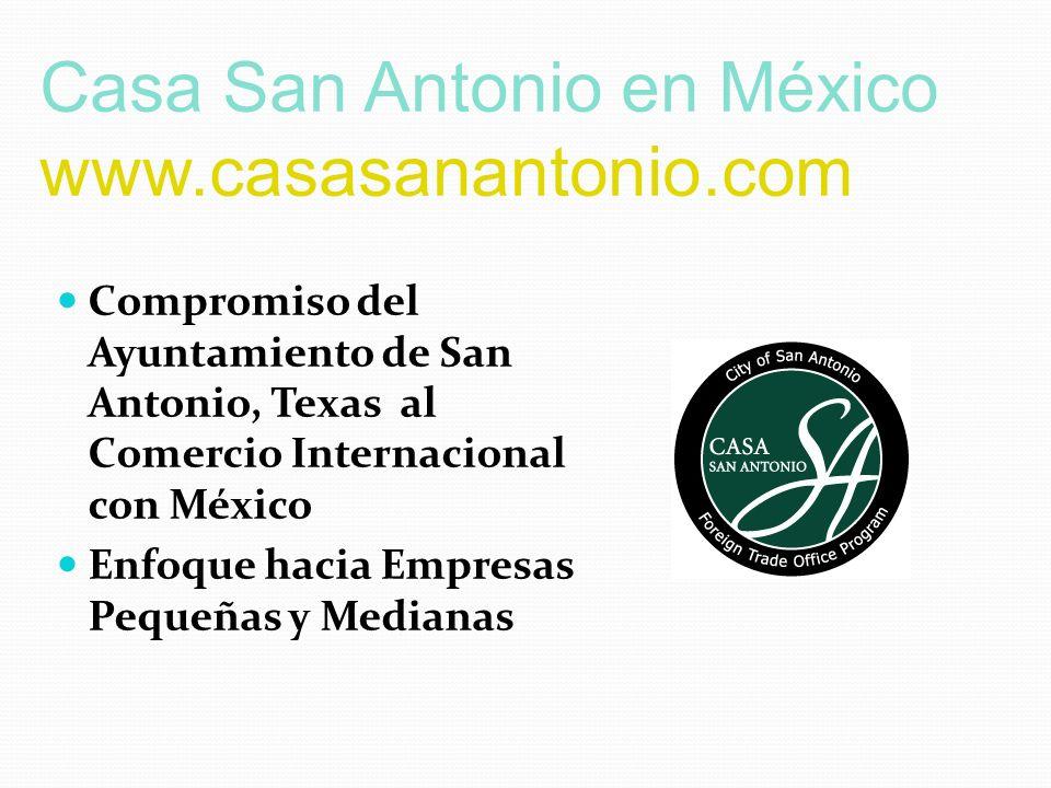 Compromiso del Ayuntamiento de San Antonio, Texas al Comercio Internacional con México Enfoque hacia Empresas Pequeñas y Medianas Casa San Antonio en