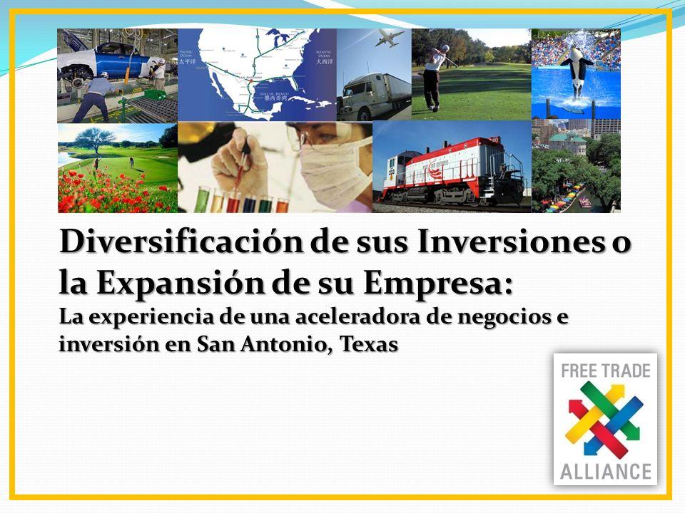 Diversificación de sus Inversiones o la Expansión de su Empresa: La experiencia de una aceleradora de negocios e inversión en San Antonio, Texas