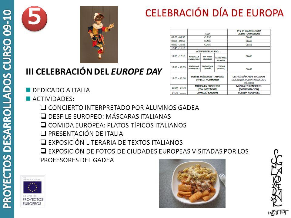 CELEBRACIÓN DÍA DE EUROPA CELEBRACIÓN DÍA DE EUROPA III CELEBRACIÓN DEL EUROPE DAY DEDICADO A ITALIA ACTIVIDADES: CONCIERTO INTERPRETADO POR ALUMNOS G