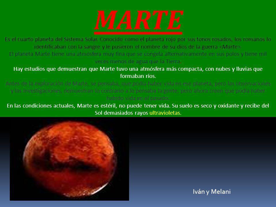 MARTE Es el cuarto planeta del Sistema Solar.