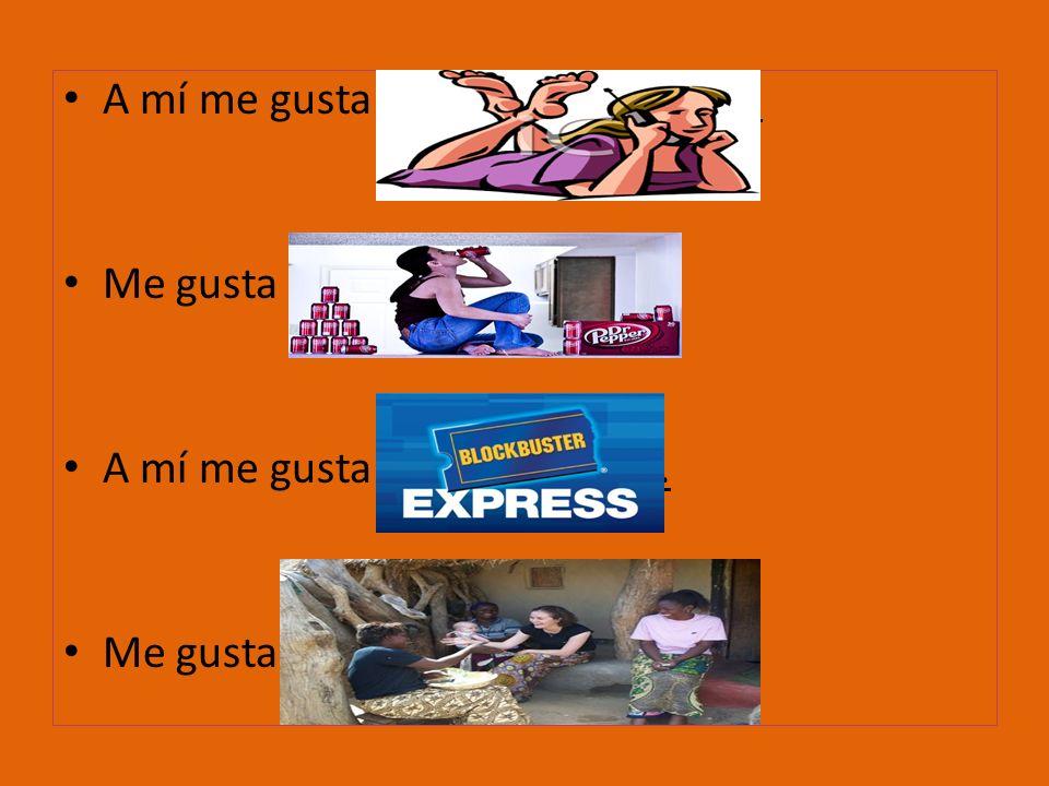 You/He/ She like (s)… A Uds.(a ellos, a ellas) les gusta… ¿Y a ti.