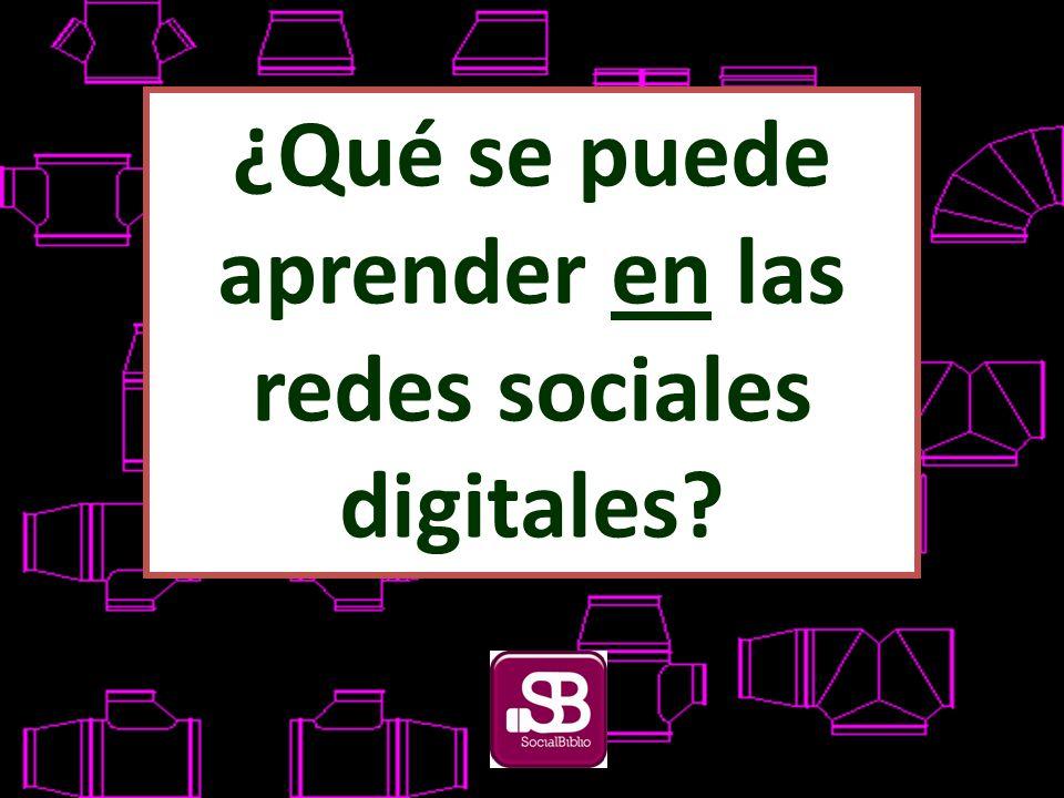 ¿Qué se puede aprender en las redes sociales digitales