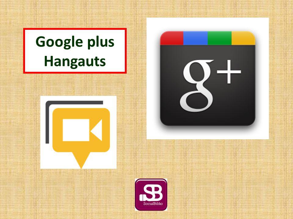 Google plus Hangauts