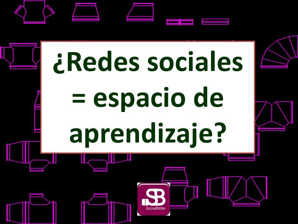 ¿Redes sociales = espacio de aprendizaje
