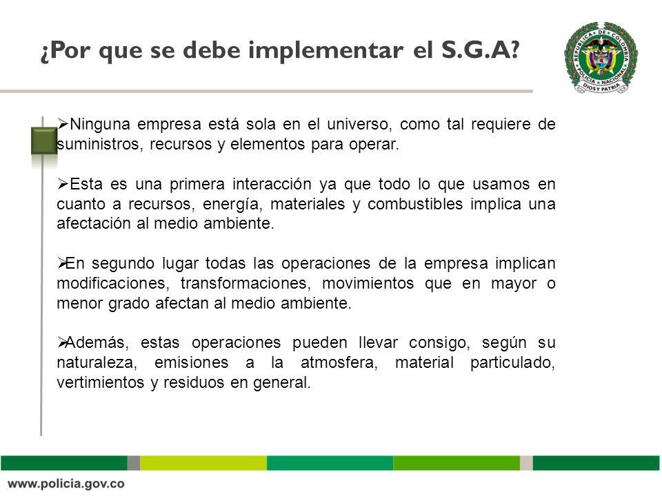 Oficina Asesora ¿Por que se debe implementar el S.G.A? Ninguna empresa está sola en el universo, como tal requiere de suministros, recursos y elemento