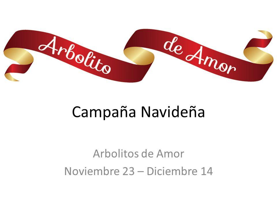 Campaña Navideña Arbolitos de Amor Noviembre 23 – Diciembre 14