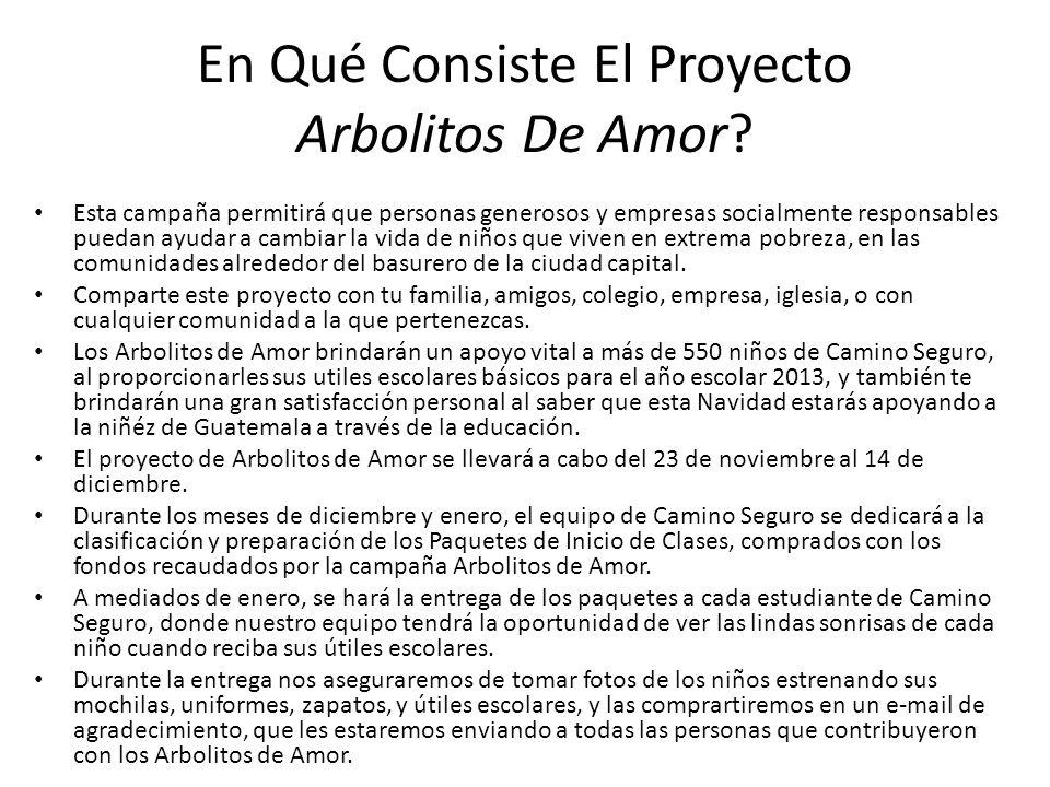En Qué Consiste El Proyecto Arbolitos De Amor? Esta campaña permitirá que personas generosos y empresas socialmente responsables puedan ayudar a cambi