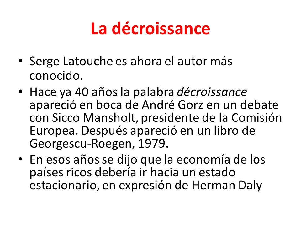 La décroissance Serge Latouche es ahora el autor más conocido.