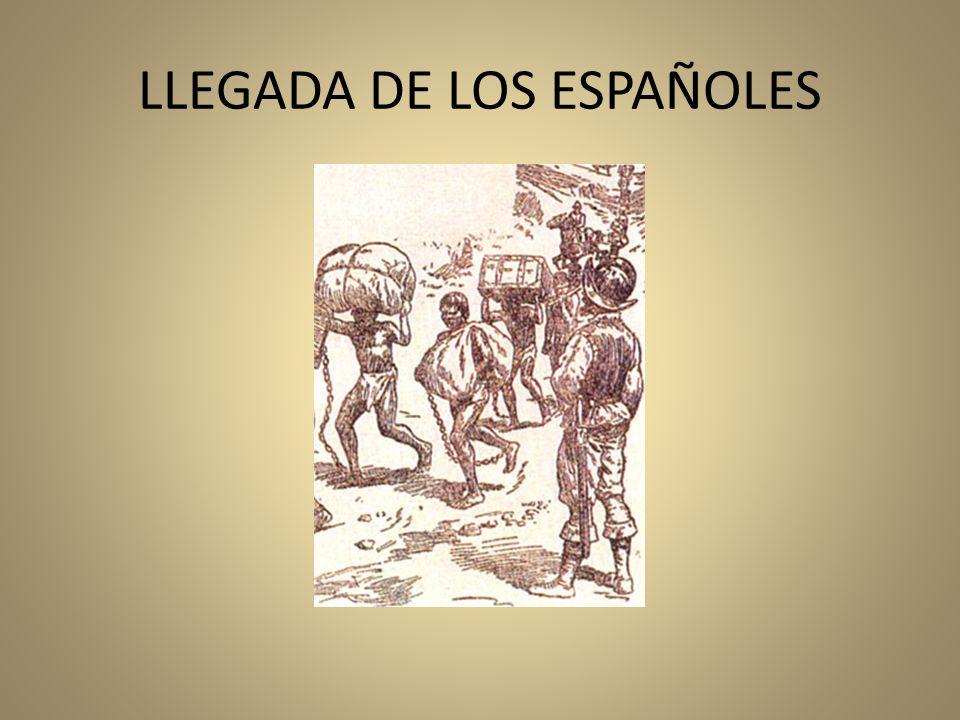 LLEGADA DE LOS ESPAÑOLES