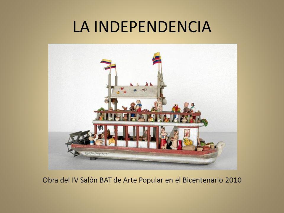 LA INDEPENDENCIA Obra del IV Salón BAT de Arte Popular en el Bicentenario 2010