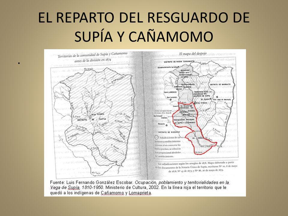 EL REPARTO DEL RESGUARDO DE SUPÍA Y CAÑAMOMO.