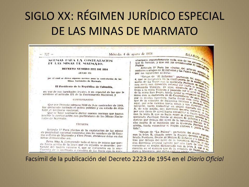 SIGLO XX: RÉGIMEN JURÍDICO ESPECIAL DE LAS MINAS DE MARMATO Facsímil de la publicación del Decreto 2223 de 1954 en el Diario Oficial