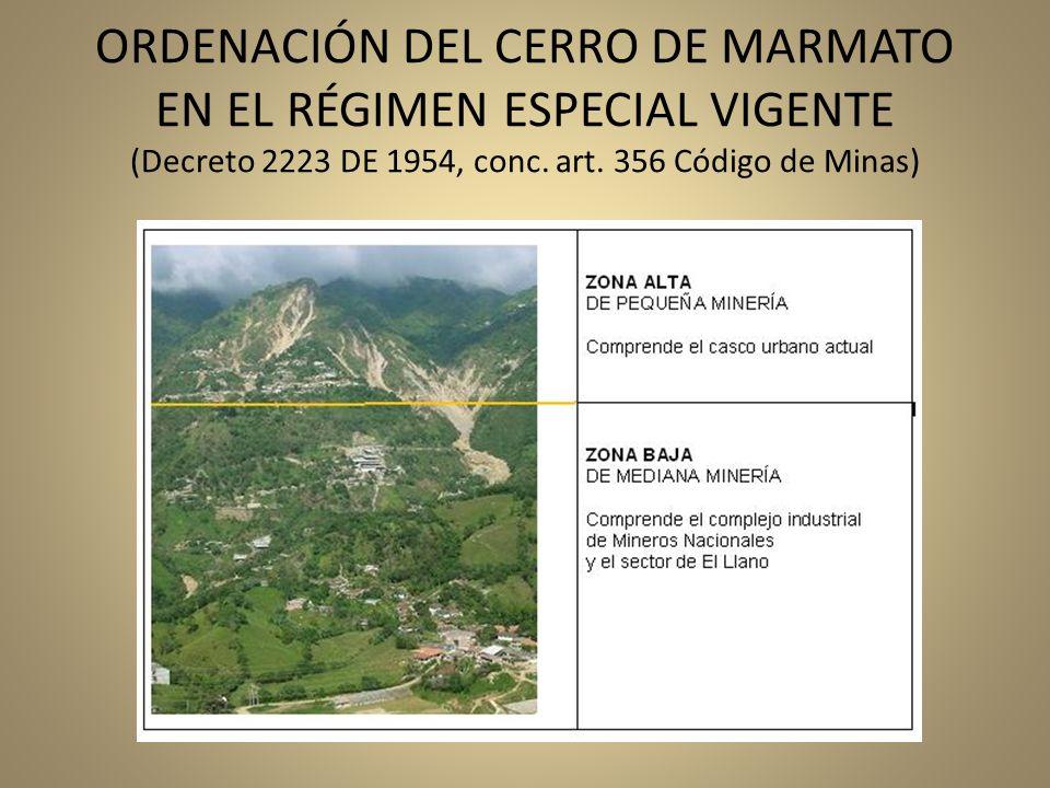 ORDENACIÓN DEL CERRO DE MARMATO EN EL RÉGIMEN ESPECIAL VIGENTE (Decreto 2223 DE 1954, conc. art. 356 Código de Minas)