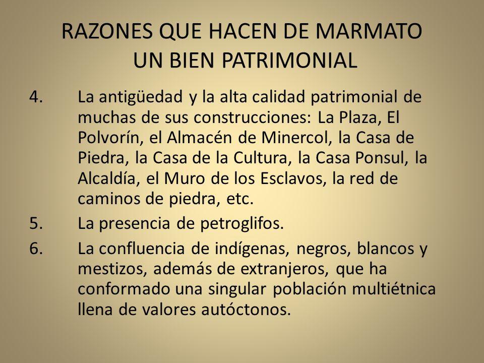 RAZONES QUE HACEN DE MARMATO UN BIEN PATRIMONIAL 4. La antigüedad y la alta calidad patrimonial de muchas de sus construcciones: La Plaza, El Polvorín