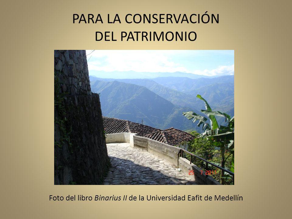 PARA LA CONSERVACIÓN DEL PATRIMONIO Foto del libro Binarius II de la Universidad Eafit de Medellín