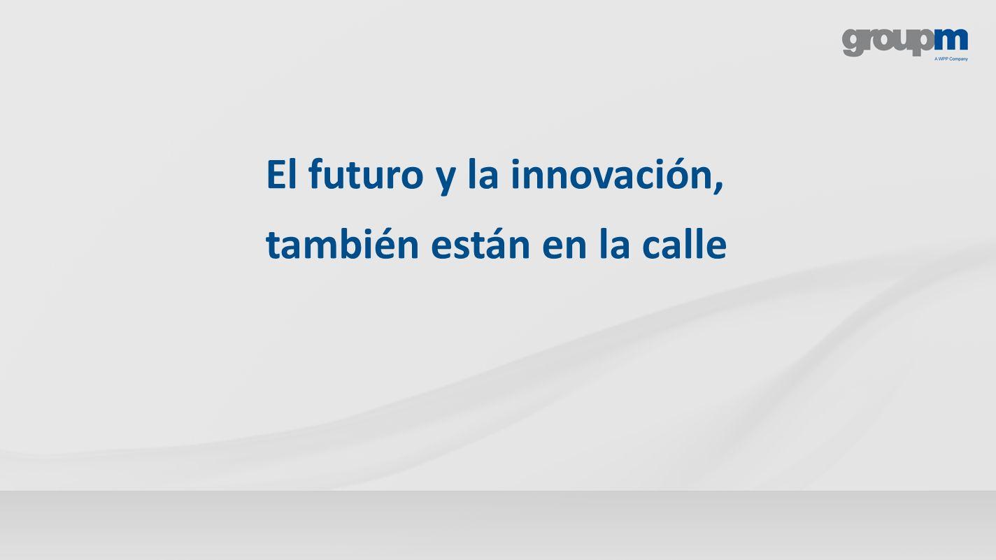 El futuro y la innovación, también están en la calle
