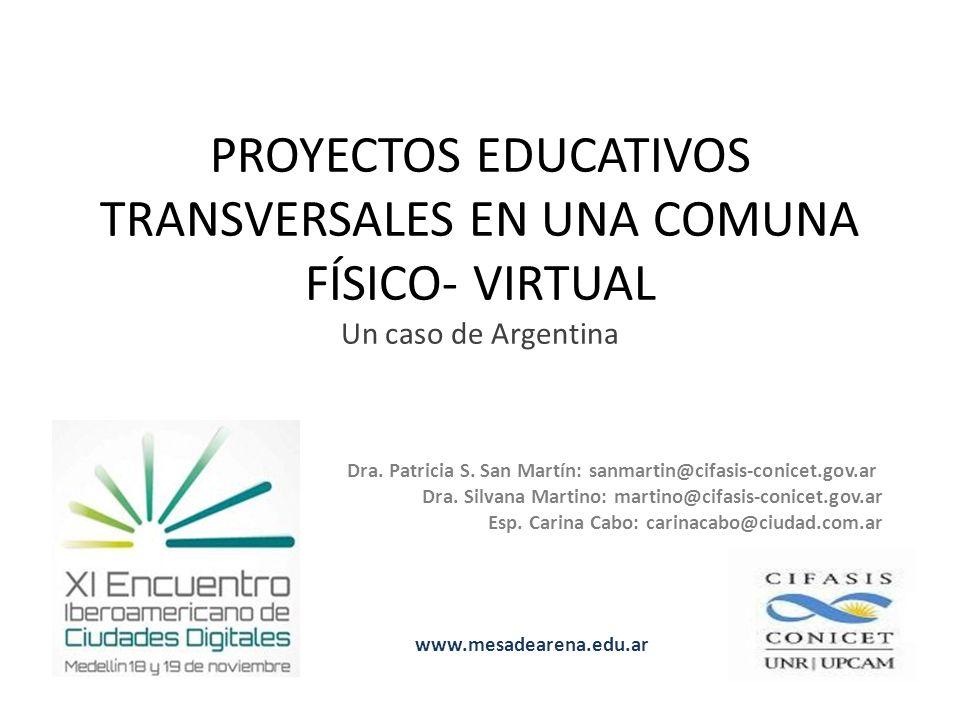 PROYECTOS EDUCATIVOS TRANSVERSALES EN UNA COMUNA FÍSICO- VIRTUAL Un caso de Argentina Dra.