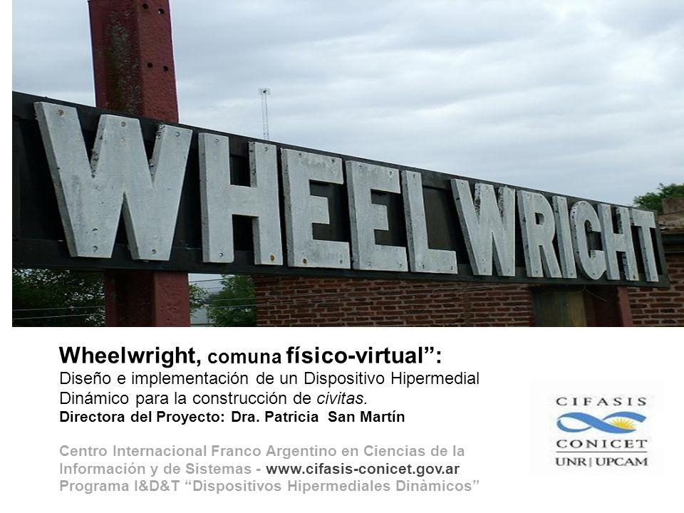 Wheelwright, comuna físico-virtual: Diseño e implementación de un Dispositivo Hipermedial Dinámico para la construcción de civitas.