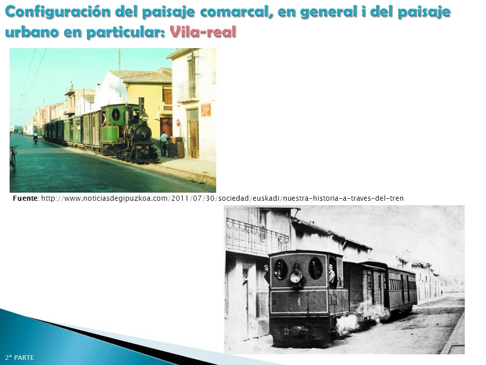 Fuente: http://www.noticiasdegipuzkoa.com/2011/07/30/sociedad/euskadi/nuestra-historia-a-traves-del-tren 2ª PARTE