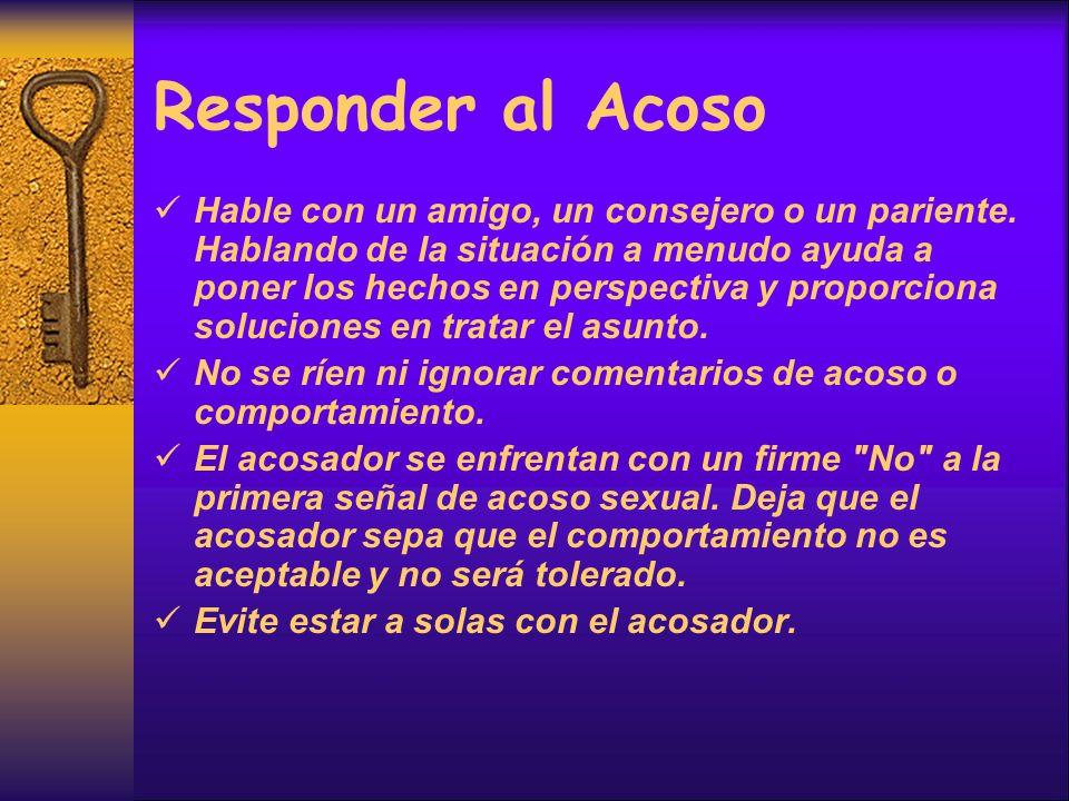 Responder al Acoso Hable con un amigo, un consejero o un pariente.